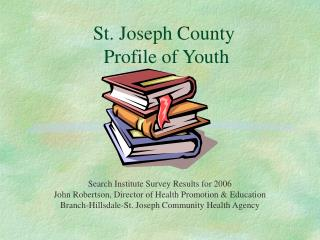 St. Joseph County  Profile of Youth
