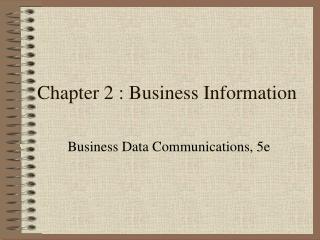 Chapter 2 : Business Information