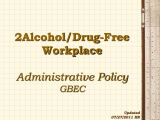 2Alcohol/Drug-Free  Workplace Administrative Policy  GBEC