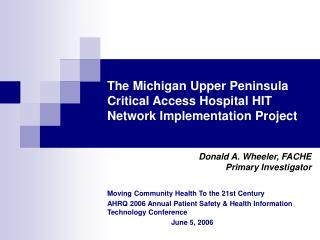 The Michigan Upper Peninsula Critical Access Hospital HIT Network Implementation Project