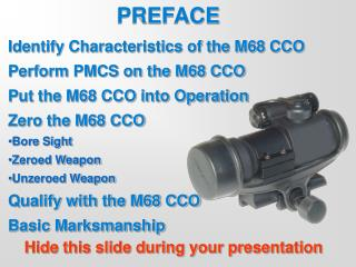 Identify Characteristics of the M68 CCO Perform PMCS on the M68 CCO Put the M68 CCO into Operation Zero the M68 CCO Bore