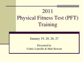 2011 Physical  Fitness  Test (PFT) Training