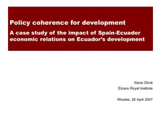 Policy coherence for development A case study of the impact of Spain-Ecuador economic relations on Ecuador's developmen
