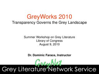 GreyWorks 2010 Transparency Governs the Grey Landscape