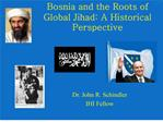 Bosnia and the Roots of Global Jihad: A Historical Perspective