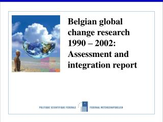 Belgian global change research 1990 – 2002: Assessment and integration report