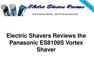 Electric Shavers Reviews the Panasonic ES8109S Vortex Shaver
