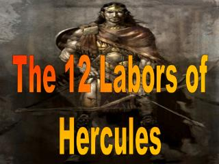 The 12 Labors of Hercules