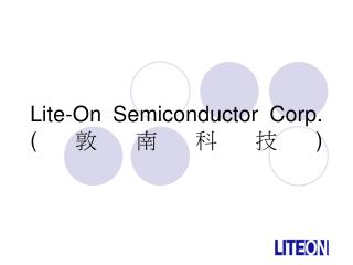 Lite-On Semiconductor Corp. ( 敦南科技 )
