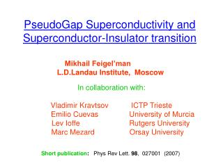 PseudoGap Superconductivity and Superconductor-Insulator transition