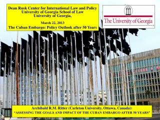 "Archibald R.M. Ritter ( Carleton  University , Ottawa, Canada):  ""ASSESSING THE GOALS AND IMPACT OF THE CUBAN EMBARGO A"