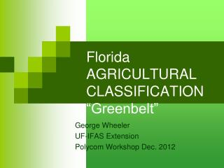 "Florida AGRICULTURAL CLASSIFICATION ""Greenbelt"""