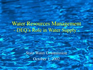 Water Resources Management - DEQ's Role in Water Supply -