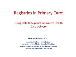 Registries in Primary Care:  Using Data to Support Innovative Health Care Delivery