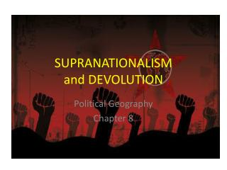SUPRANATIONALISM and DEVOLUTION