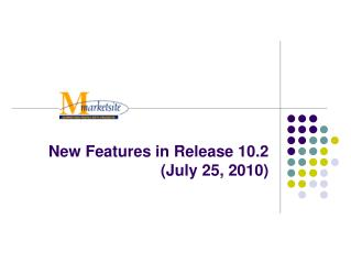 New Features in Release 10.2 (July 25, 2010)