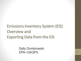 Emissions  Inventory System (EIS) Overview and Exporting Data from the EIS