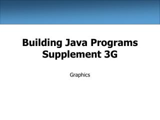 Building Java Programs Supplement 3G