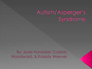 Autism/ Asperger's Syndrome