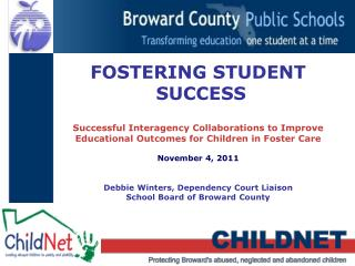 FOSTERING STUDENT  SUCCESS Successful Interagency Collaborations to Improve Educational Outcomes for Children in Foster