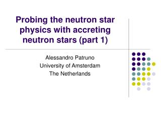 Probing the neutron star physics with accreting neutron stars (part 1)