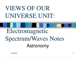 VIEWS OF OUR UNIVERSE UNIT:   Electromagnetic Spectrum/Waves Notes