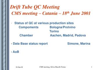 Status of QC at various production sites          Compoments             Bologna/Protvino