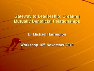 Gateway to Leadership: Creating Mutually Beneficial Relationships