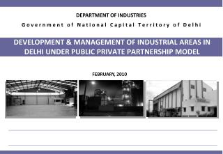 DEVELOPMENT  MANAGEMENT OF INDUSTRIAL AREAS IN DELHI UNDER PUBLIC PRIVATE PARTNERSHIP MODEL