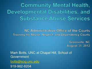 Mark Botts, UNC at Chapel Hill, School of Government botts@sog.unc.edu 919-962-8204