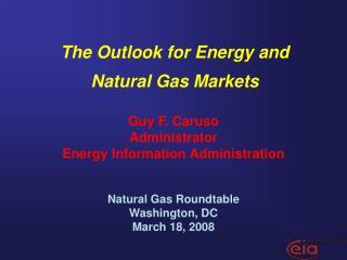 Guy F. Caruso Administrator Energy Information Administration