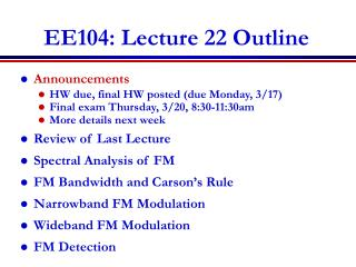 EE104: Lecture 22 Outline