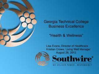 "Georgia Technical College Business  Excellence ""Health & Wellness "" 	Lisa  Evans, Director of  Healthcare 	Kristian Cro"