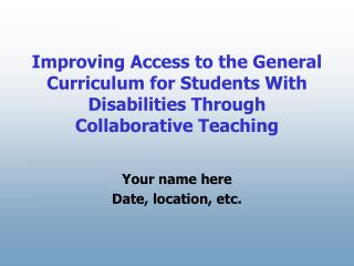 Improving Access to the General Curriculum for Students With Disabilities Through Collaborative Teaching