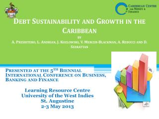 Debt Sustainability and Growth in the Caribbean by A.  Presbitero , L.  Andrian , J. Kozlowski, V. Mercer-Blackman, A.