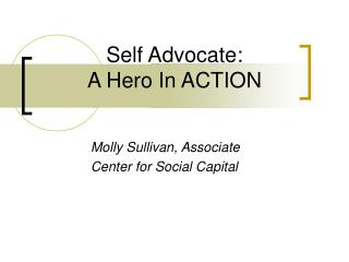Self Advocate:   A Hero In ACTION