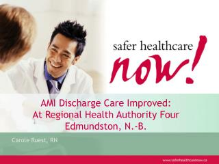 AMI Discharge Care Improved: At Regional Health Authority Four Edmundston, N.-B.