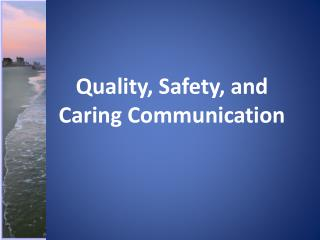 Quality, Safety, and Caring Communication