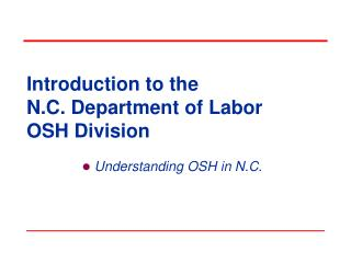 Introduction to the  N.C. Department of Labor OSH Division