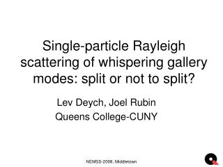 Single-particle Rayleigh scattering of whispering gallery modes: split or not to split?