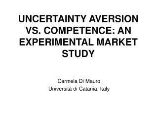 UNCERTAINTY AVERSION VS. COMPETENCE: AN EXPERIMENTAL MARKET STUDY