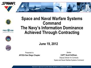 Space and Naval Warfare Systems Command The Navy's Information Dominance Achieved Through Contracting