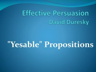 Effective Persuasion David Duresky