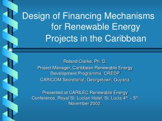 Design of Financing Mechanisms for Renewable Energy Projects in the Caribbean