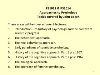 PS1012 & PS1014 Approaches to Psychology Topics covered by John Beech