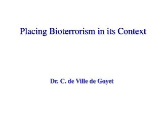 Placing Bioterrorism in its Context