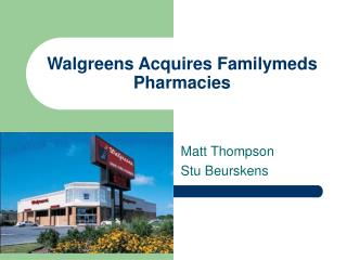 Walgreens Acquires Familymeds Pharmacies