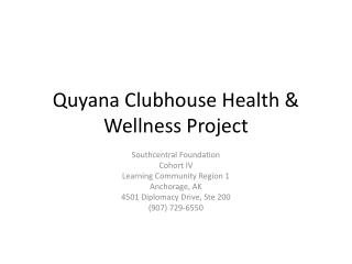 Quyana Clubhouse Health & Wellness Project