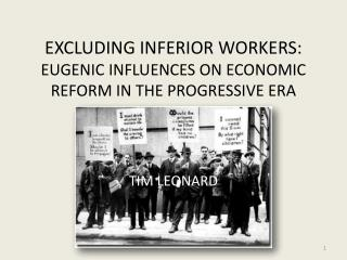EXCLUDING INFERIOR WORKERS: EUGENIC INFLUENCES ON ECONOMIC REFORM IN THE PROGRESSIVE ERA