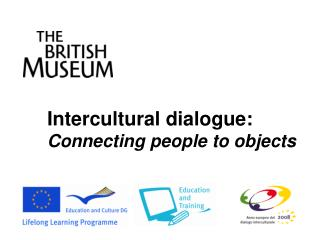 Intercultural dialogue: Connecting people to objects